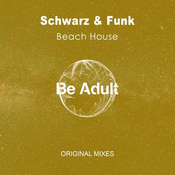 Schwarz & Funk mit As If I Was You (Beach House Mix)