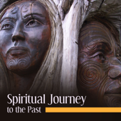 Spiritual Journey to the Past: Deep Ethnic Meditation, Soothing Sounds for the Soul & Well Being, Native American Flute, Indian Drums & Chants