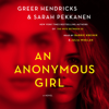 Greer Hendricks & Sarah Pekkanen - An Anonymous Girl (Unabridged)  artwork