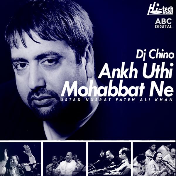 Ankh Uthi Mohabbat Ne (feat  DJ Chino) - Single by Nusrat Fateh Ali Khan