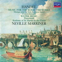 Academy of St. Martin in the Fields & Sir Neville Marriner - Handel: Music for the Royal Fireworks & Water Music artwork