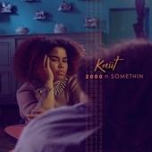 Kaiit - 2000 n Somethin