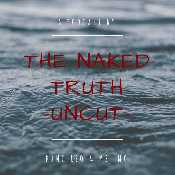 The Naked Truth Uncut