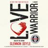 Glennon Doyle & Glennon Doyle Melton - Love Warrior  artwork