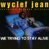 Wyclef Jean - We Trying to Stay Alive