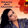 ...Ahora - María del Monte