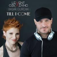Till I Come Levent Özkazanç \u0026 Basak Gurcan