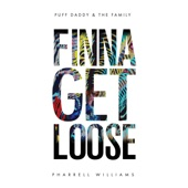 Puff Daddy & The Family - Finna Get Loose (feat. Pharrell Williams)