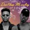 Kwesi Arthur - Don't Keep Me Waiting (feat. Kidi) artwork