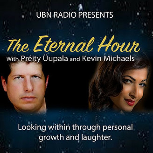The Eternal Hour with Preity Upala and Kevin S. Michaels