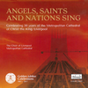 Angels, Saints and Nations Sing - The Choir of Liverpool Metropolitan Cathedral & Christopher McElroy