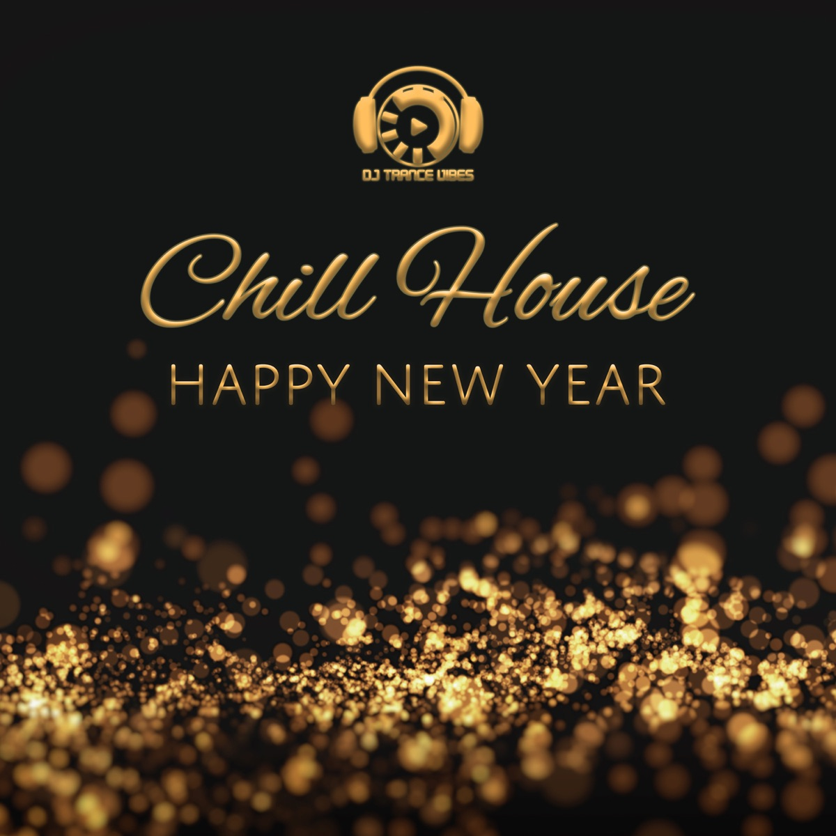 Chill House – Happy New Year, Party Beats, Ibiza Chillax