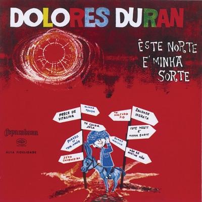 Este Norte É Minha Sorte - Dolores Duran