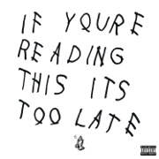 If You're Reading This It's Too Late - Drake - Drake