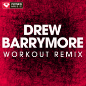 Drew Barrymore (Extended Workout Remix)-Power Music Workout