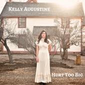 Kelly Augustine - Hurt Too Big