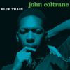 Blue Train (Bonus Track Version) - John Coltrane