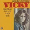 Grandes Éxitos de Vicky Baladas de los Años 60 s