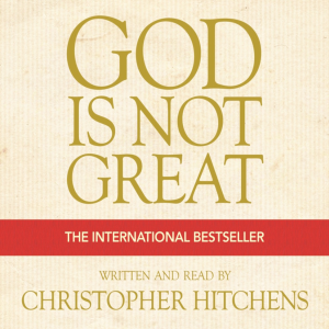 God Is Not Great (Abridged)