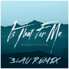 Is That For Me 3LAU Remix Single