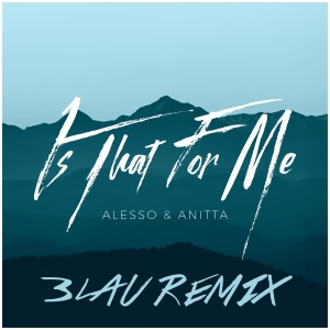 Is That For Me (3LAU Remix) - Single Mp3 Download
