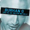 Burhan G - Jeg Vil Ha' Dig For Mig Selv artwork