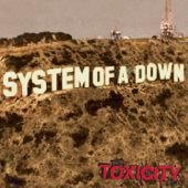 Toxicity-System Of A Down