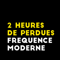 Podcast cover art for 2 Heures De Perdues