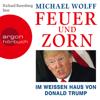 Feuer und Zorn: Im Weißen Haus von Donald Trump - Michael Wolff