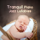 Tranquil Piano Jazz Lullabies: Baby Bedtime, Calm Melodies, Falling Asleep, Soft Dreaming, Timeless Relaxation with Jazz for Newborns