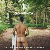 Go Mental (feat. Big Narstie & Atlantic Horns) - Single