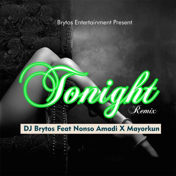 Tonight (feat. Nonso Amadi & Mayorkun) [Remix] - Single