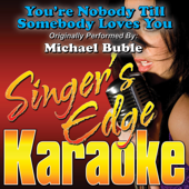 You're Nobody Till Somebody Loves You (Originally Performed By Michael Buble) [Instrumental]