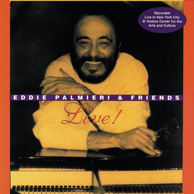 Eddie Palmieri and Friends - Live! - Eddie Palmieri