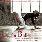 Jazz for Ballet – Traditional Piano Ballet Music & Piano Jazz for Ballet Class