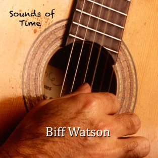 Sounds of Time – Biff Watson