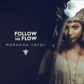 Maradok Távol - Follow The Flow