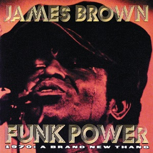 Funk Power 1970: A Brand New Thang (feat. The Original J.B.s)
