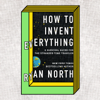 Ryan North - How to Invent Everything: A Survival Guide for the Stranded Time Traveler (Unabridged)  artwork