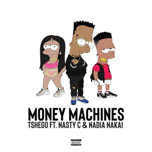 Tshego - Money Machines feat. Nadia Nakai & Nasty C