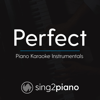 Perfect (Higher Key of C) Originally Performed by Ed Sheeran] [Piano Karaoke Version] - Sing2Piano