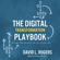 David L. Rogers - The Digital Transformation Playbook: Rethink Your Business for the Digital Age