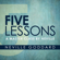 Neville Goddard - Five Lessons: A Master Class by Neville