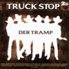 Der Tramp - Truck Stop