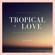 Tropical Love - Del