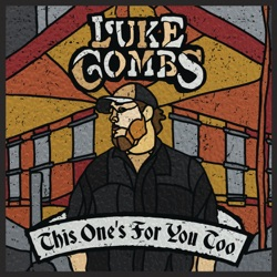 View album Luke Combs - This One's for You Too (Deluxe Edition)