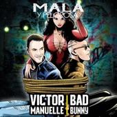 Victor Manuelle - Mala y Peligrosa (feat. Bad Bunny)