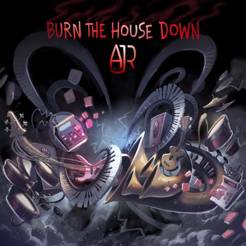 AJR - Burn the House Down - Single