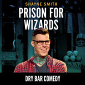 Dry Bar Comedy Presents: Prison For Wizards-Shayne Smith