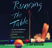 Running the Table: The Legend of Kid Delicious, The Last Great American Pool Hustler (Abridged)